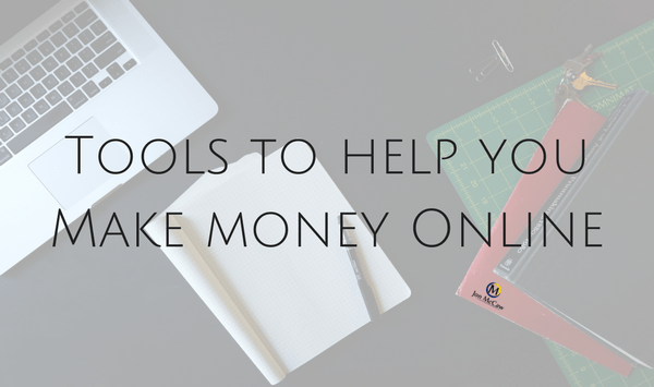 3 Handy Tools To Make Money Online
