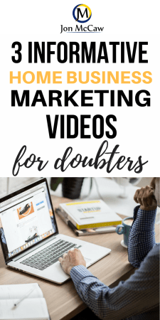 Informative Home Business Marketing Videos for Doubters