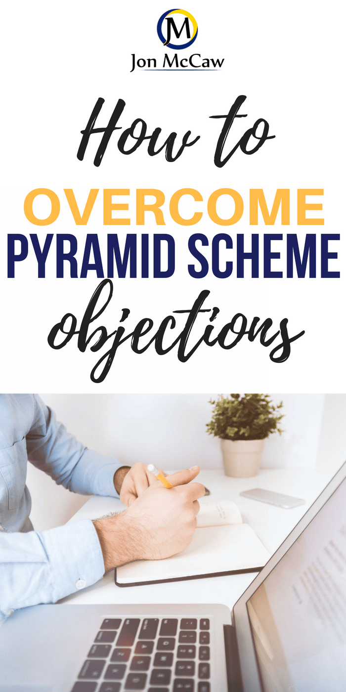 Overcome Scam or Pyramid Scheme Objections