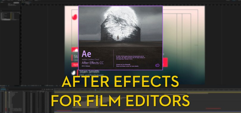After Effects tips, tricks and training for video editors