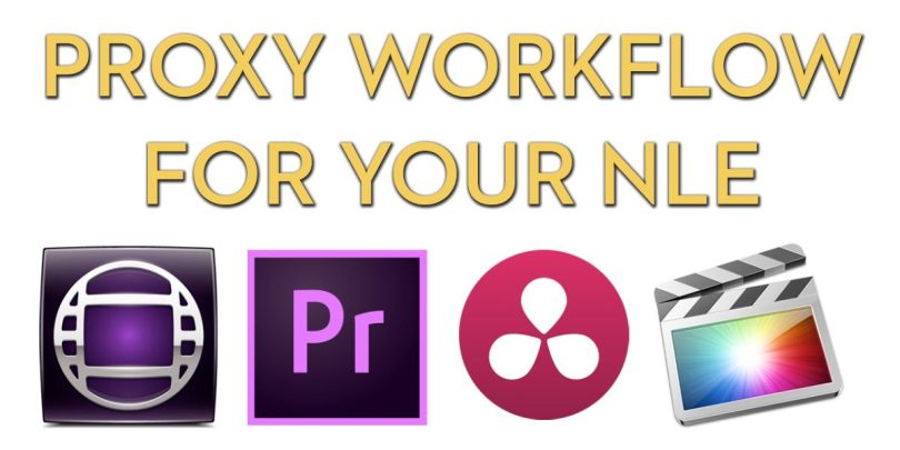 Avid Media Composer FCPX Premiere Pro Proxy Workflows
