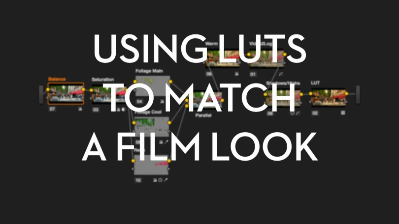 Using Luts To Match A Real Film Look Jonny Elwyn Film Editor