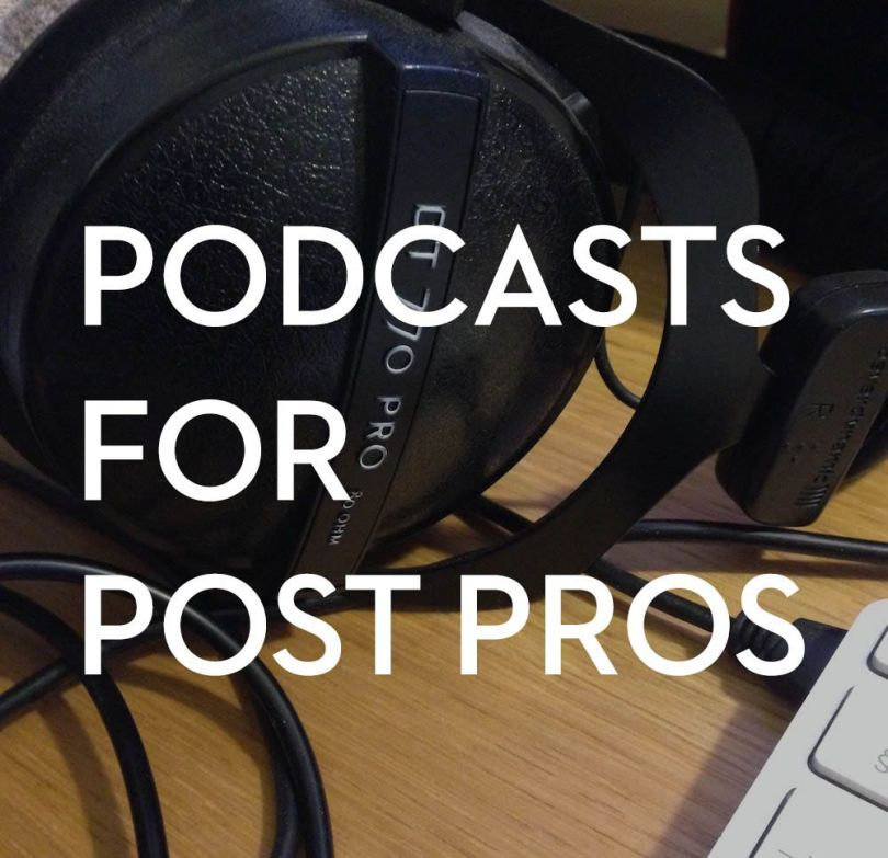 Podcasts for Post Pros