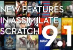 new features in Assimilate SCRATCH 9.1