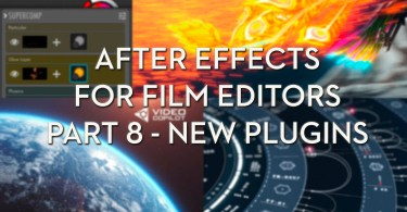 After Effects for Editors Part 8 - New Plugins