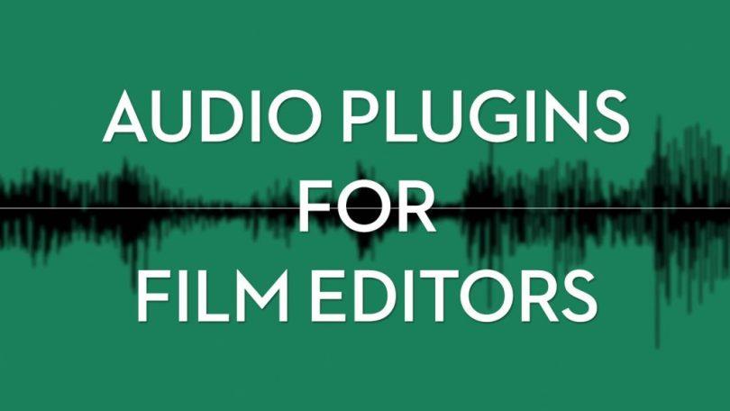 The Best Audio Plugins for Film Editors
