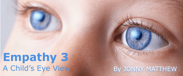 Empathy 3 – A child's-eye view