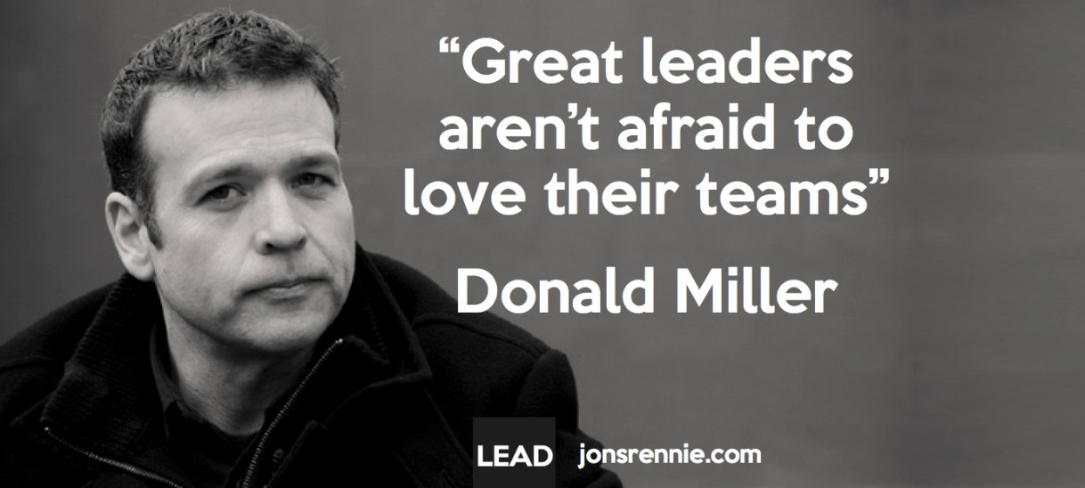 Great Leaders Aren't Afraid to Love Their Teams
