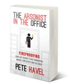 Toxic Work Environments: An Interview with Leadership Author Pete Havel