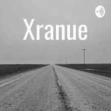 Xranue Podcast