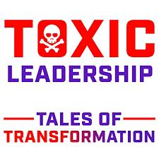 toxic leadership podcast