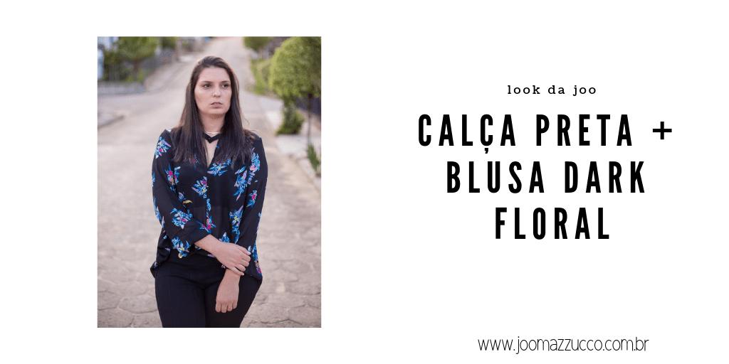 Elegance Functionality 49 - Look da Joo: Calça Preta e Blusa Dark Floral