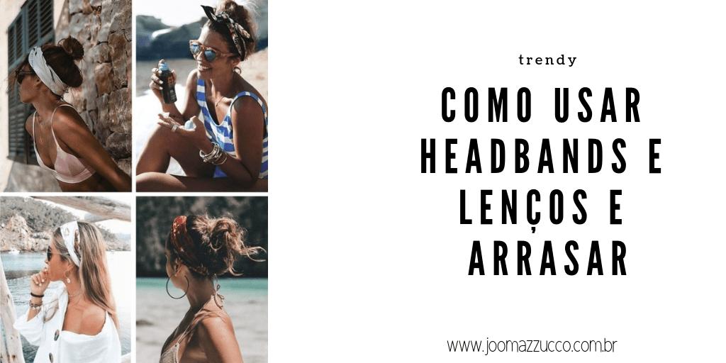Elegance Functionality 14 - Headbands e Lenços são o hit do Verão - again!