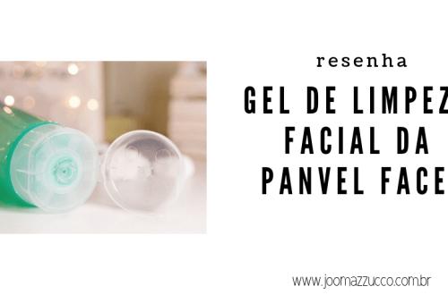 Elegance Functionality 5 - Resenha: Gel de Limpeza Facial da Panvel Faces