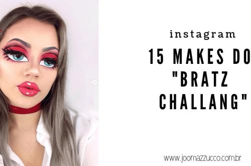Desafio Bratz - Direto do Instagram: 15 Makes do Bratz Challange