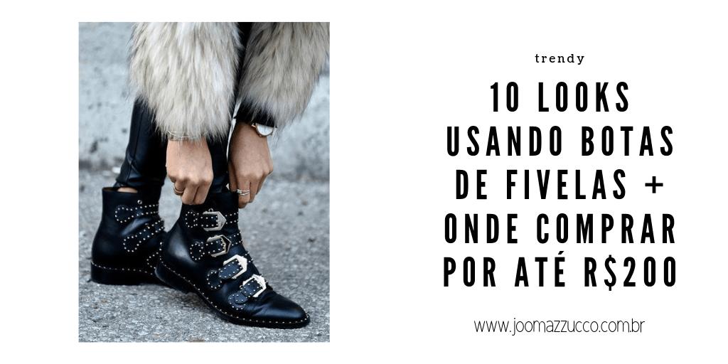 Elegance Functionality 14 - 10 Looks Usando Botas de Fivelas pra Você Desejar Comigo + Onde Comprar por até R$200
