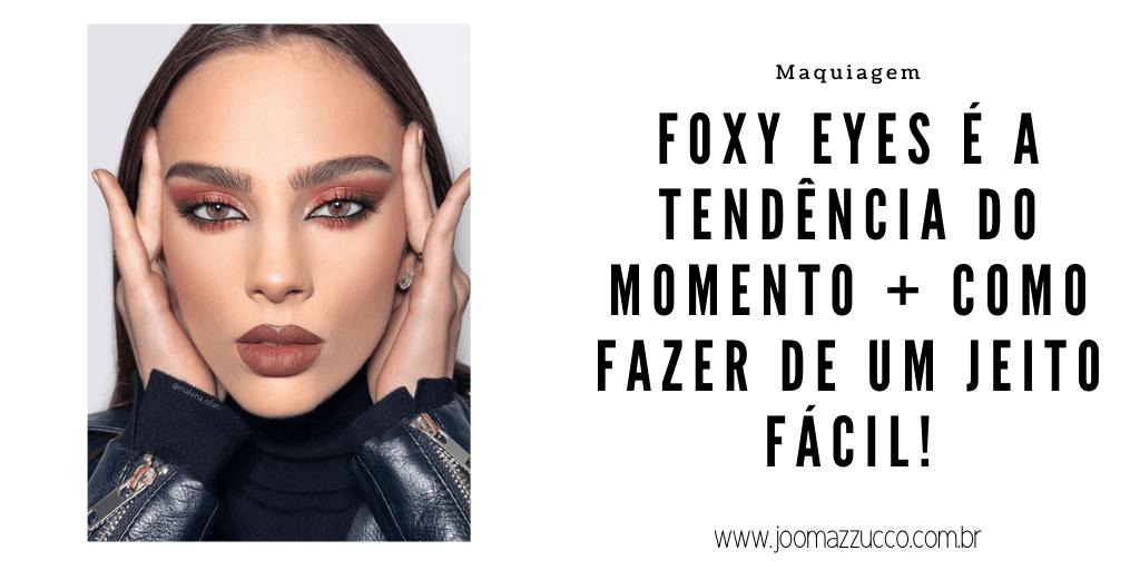FOXY EYES - Make Foxy Eyes é a Nova Febre do Instagram