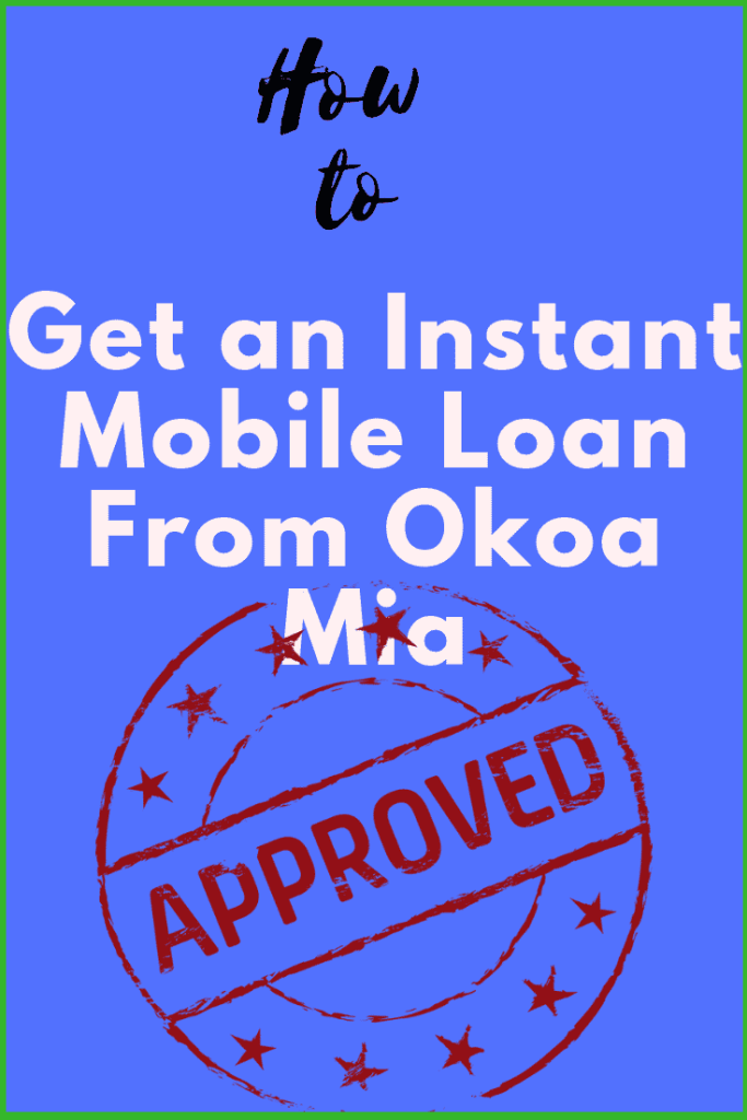 Get an Instant Mobile Loan from Okoa Mia