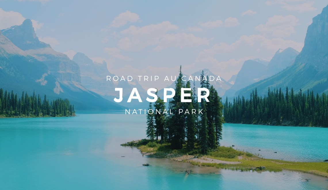 L'Ouest Canadien et les Rocheuses : Jasper National Park – Étape 05