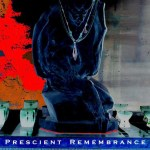 Prescient Remembrance Poetry Collection