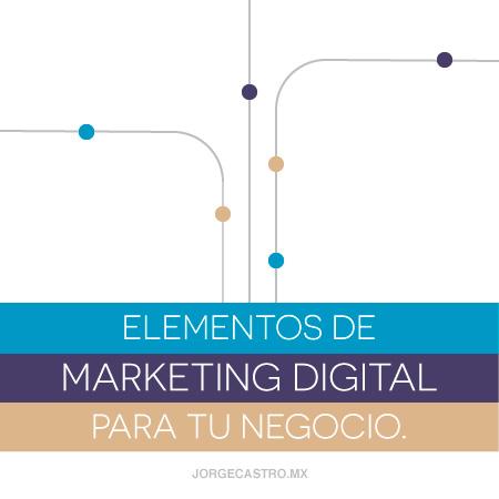 elementos de marketing digital para tu negocio