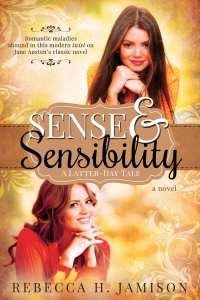Sense & Sensibility: A Latter-Day Tale by Rebecca H. Jamison