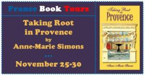 Taking Root in Provence by Anne-Marie Simons