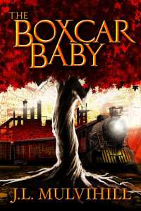 The Boxcar Baby by J.L. Muvihill