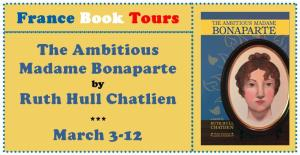 The Ambitious Madame Bonaparte Tour via France Book Tours