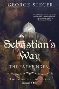Sebastian's Way: The Pathfinder by George Steger