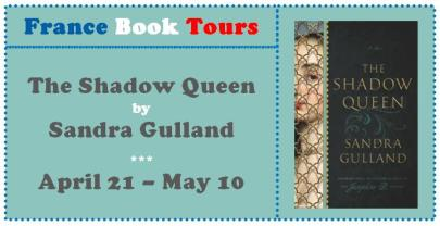 The Shadow Queen Virtual Book Tour with France Book Tours