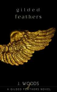 Gilded Feathers by J. Woods