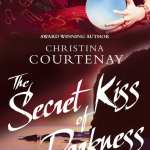 The Secret Kiss of Darkness by Christina Courtenay