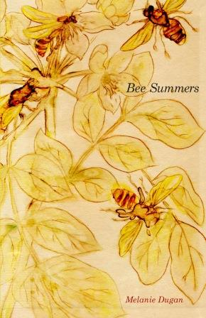Bee Summers by Melanie Dugan