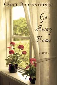Go Away Home by Carol Bodensteiner