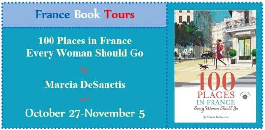 100 Places in France Every Woman Should Go Blog Tour via France Book Tours