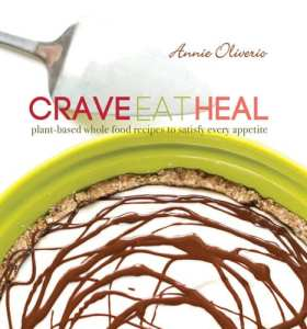 "Blog Book Tour | ""Crave. Eat. Heal. Plant-based whole food recipes to satisfy every appetite"" by Annie Oliverio"