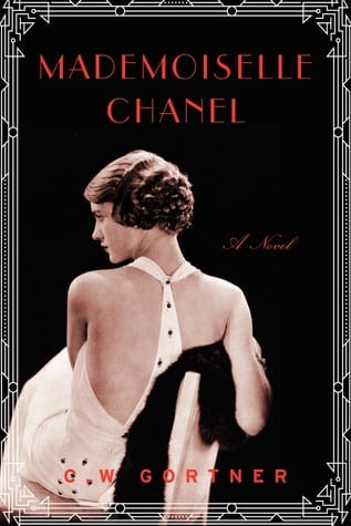 "Blog Book Tour | ""Mademoiselle Chanel"" by C.W. Gortner An innovator who was self-motivated to change the way in which we not only view fashion but how fashion can be definitively original unto our own style."
