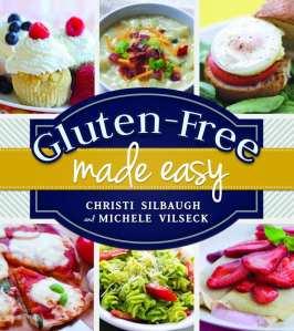"+Blog Book Tour+ ""Gluten-Free Made Easy"" by Christi Silbaugh & Michele Vilseck"