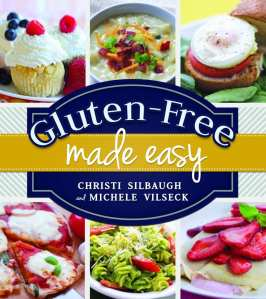 "+Blog Book Tour+ ""Gluten-Free Made Easy"" by Christi Silbaugh & Michele Vilseck"