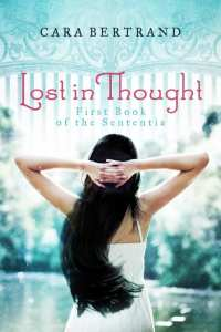+Book Review+ Lost in Thought {Book No. 1: Sententia series} by Cara Bertrand #YA #bookseries