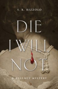 Die I Will Not by S.K. Rizzolo