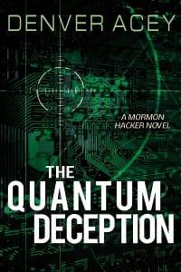 The Quantum Deception by Denver Acey