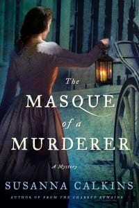 The Masque of a Murderer by Susanna Calkins
