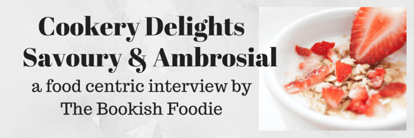 Cookery Delights | Savoury & Ambrosial | Cookbook interviews by the Bookish Foodie Banner created by Jorie in Canva. Photo Credit: Unsplash Public Domain Photographer Jeffrey Deng.