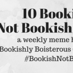 10 Bookish Not Bookish Thoughts banner created by Jorie in Canva.