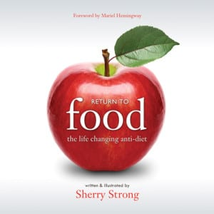 Return to Food by Sherry Strong