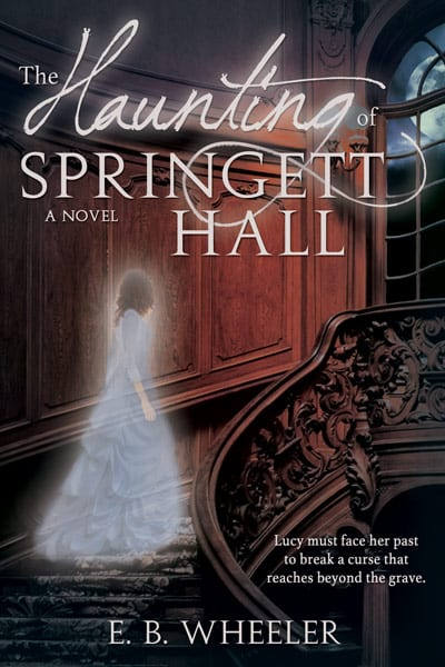 """Blog Book Tour   """"The Haunting of Springett Hall"""" by E.B. Wheeler For readers who love a dash of #CosyHorror to the undercurrent of their paranormal readings!"""