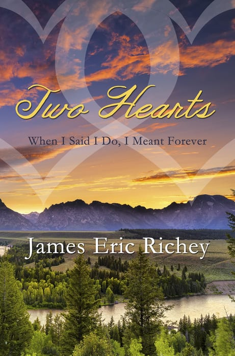 "Blog Book Tour | ""Two Hearts: When I Said I Do, I Meant Forever"" by James Eric Richey"