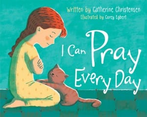 I Can Pray Everyday by Catherine Christensen